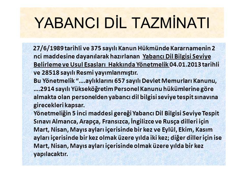 YABANCI DİL TAZMİNATI 27/6/1989 tarihli ve 375 sayılı Kanun Hükmünde Kararnamenin 2 nci maddesine dayanılarak hazırlanan Yabancı Dil Bilgisi Seviye Be