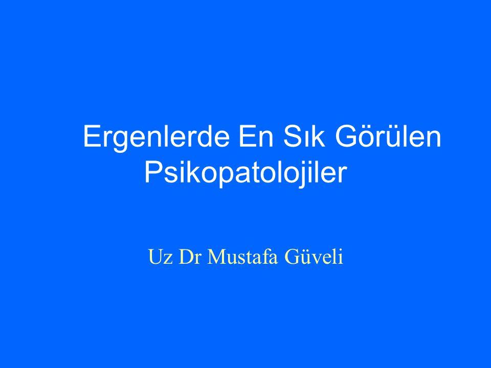 Ergenlerde En Sık Görülen Psikopatolojiler Uz Dr Mustafa Güveli
