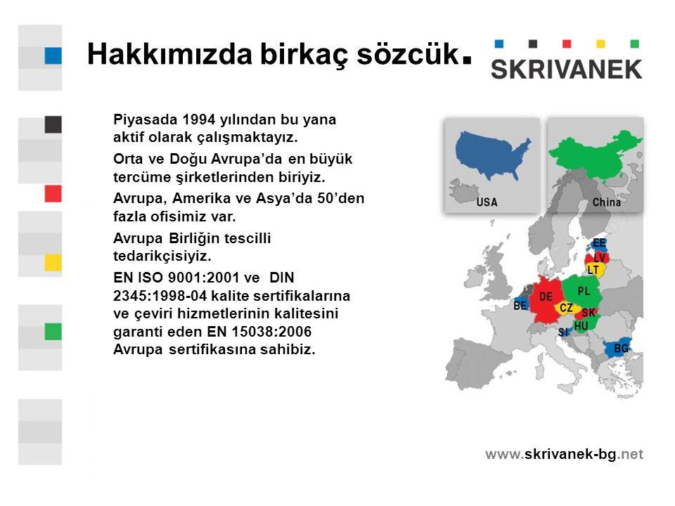 www.skrivanek-bg.net  Tüm dil kombinasyonlarında yazılı çeviriler  Grafik tasarım ve tam düzen DTP hizmetleri  Yerelleştirme  Web-siteleri çevirisi  Sözlü çeviri Hizmetlerimizin içerdikleri