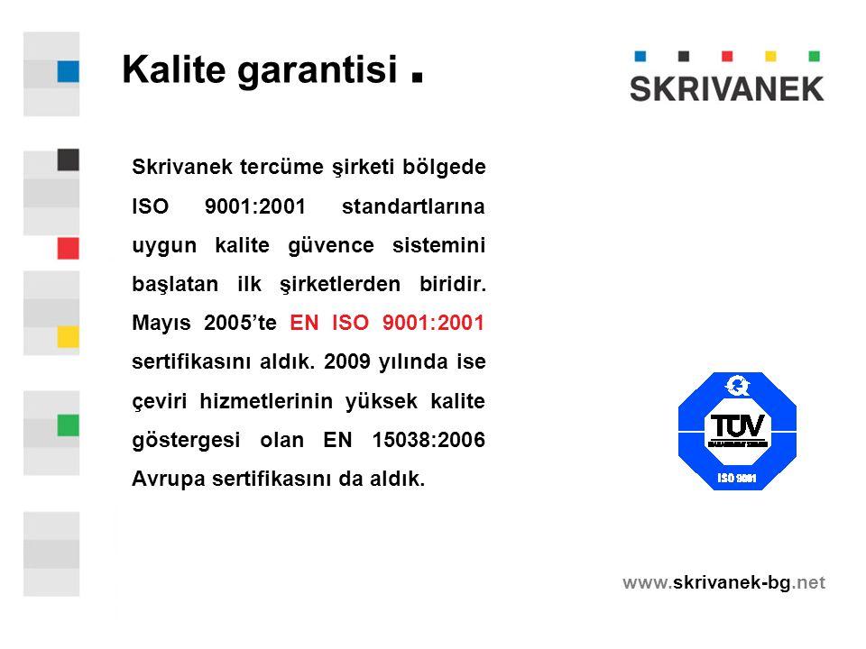 www.skrivanek-bg.net Skrivanek tercüme şirketi bölgede ISO 9001:2001 standartlarına uygun kalite güvence sistemini başlatan ilk şirketlerden biridir.