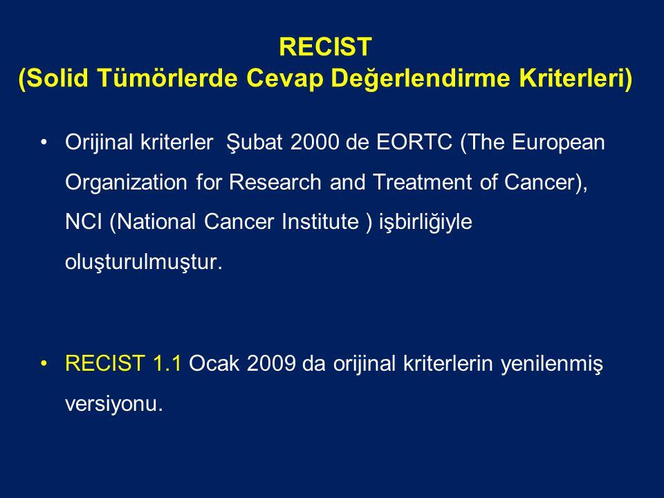 RECIST (Solid Tümörlerde Cevap Değerlendirme Kriterleri) Orijinal kriterler Şubat 2000 de EORTC (The European Organization for Research and Treatment of Cancer), NCI (National Cancer Institute ) işbirliğiyle oluşturulmuştur.