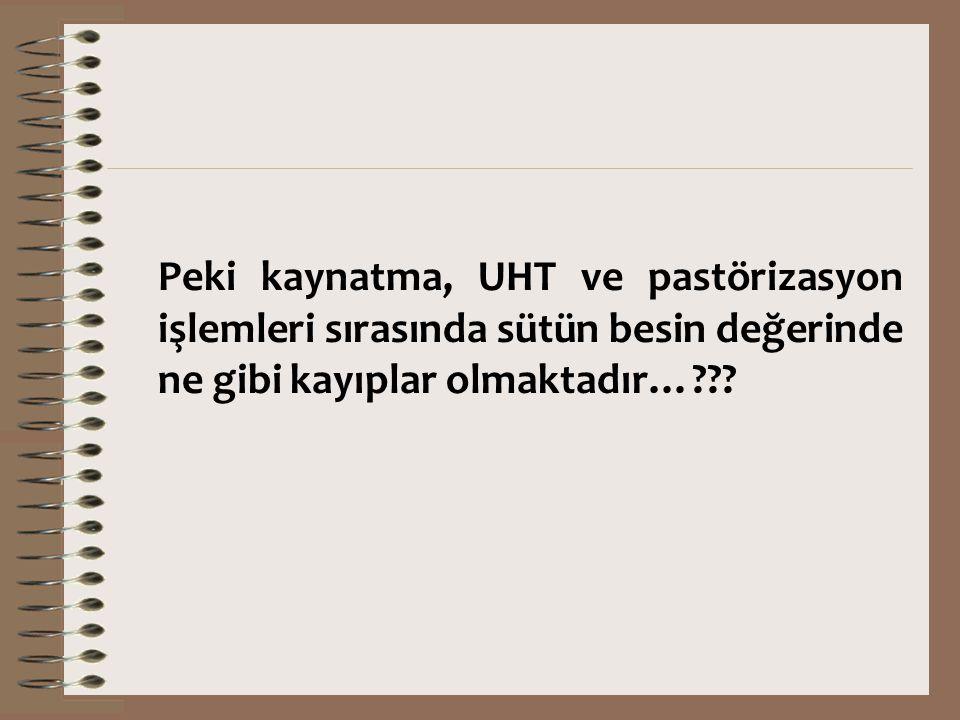 Peki kaynatma, UHT ve pastörizasyon işlemleri sırasında sütün besin değerinde ne gibi kayıplar olmaktadır…???