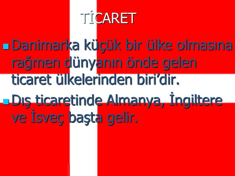 Danimarka küçük bir ülke olmasına rağmen dünyanın önde gelen ticaret ülkelerinden biri'dir.