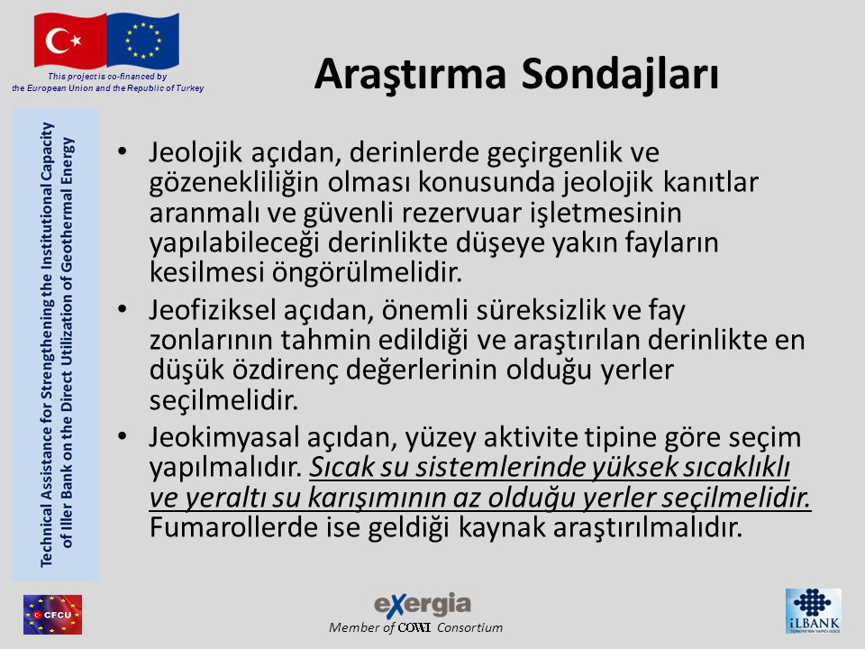 Member of Consortium This project is co-financed by the European Union and the Republic of Turkey Araştırma Sondajları Jeolojik açıdan, derinlerde geç