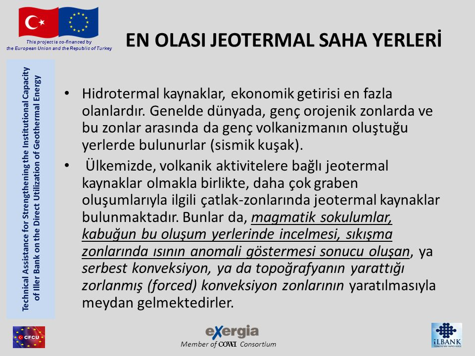 Member of Consortium This project is co-financed by the European Union and the Republic of Turkey EN OLASI JEOTERMAL SAHA YERLERİ Hidrotermal kaynakla