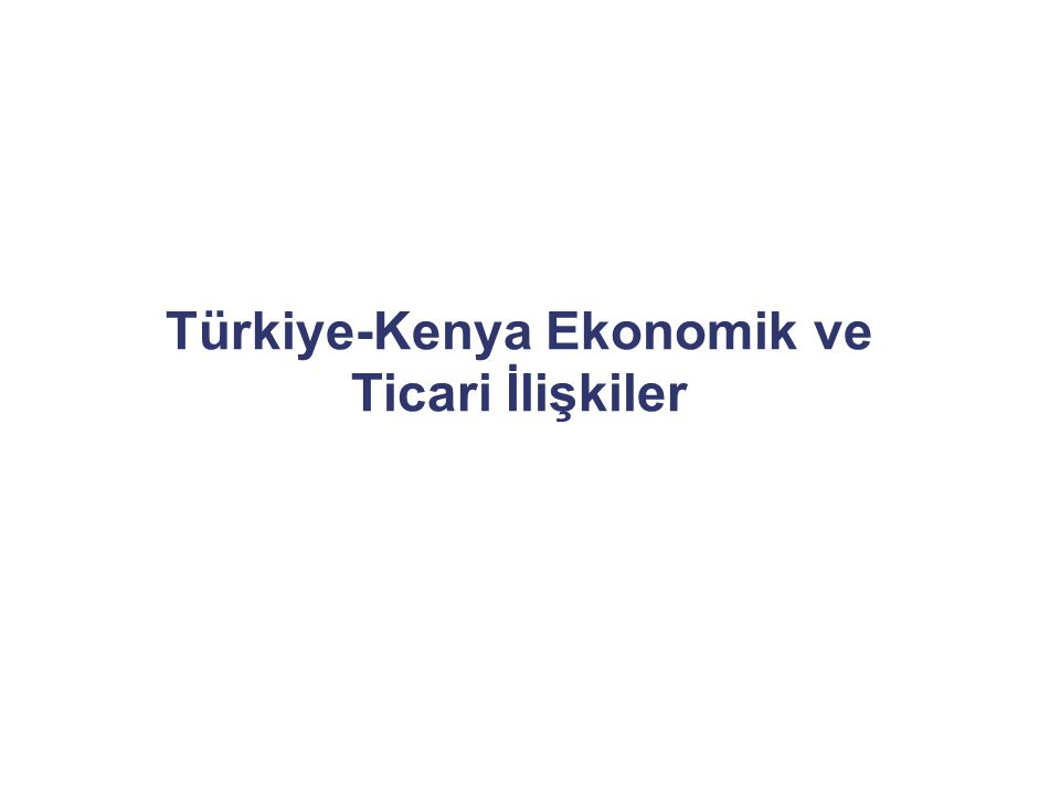 Nairobi Ticaret Müşavirliği E-mail : nairobi@ekonomi.gov.trnairobi@ekonomi.gov.tr Tel : + 254 20 712 47 79 Web: www.musavirlikler.gov.tr (Kenya) 30 Gigiri Road 00620 Nairobi Kenya