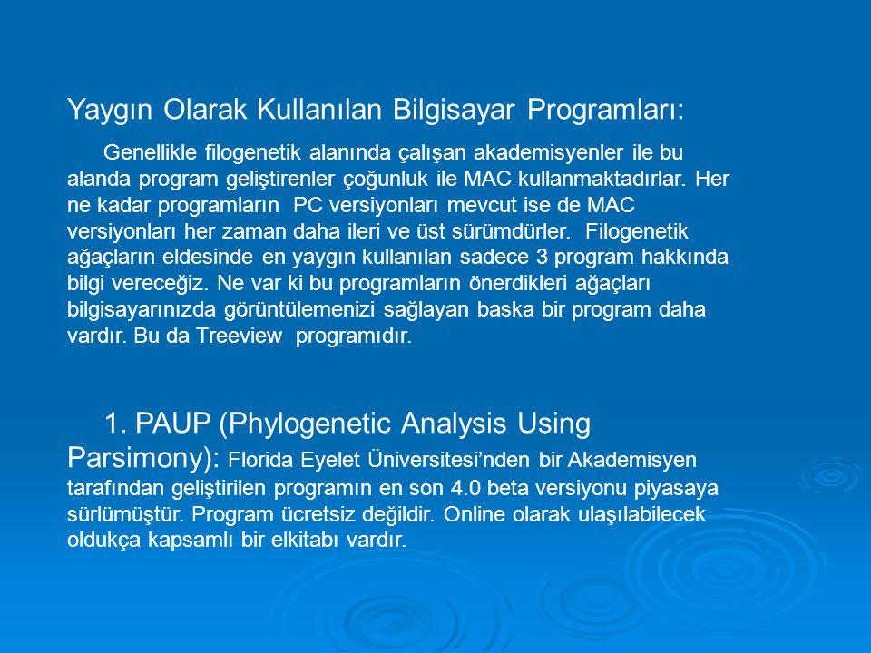 Yaygın Olarak Kullanılan Bilgisayar Programları: Genellikle filogenetik alanında çalışan akademisyenler ile bu alanda program geliştirenler çoğunluk i