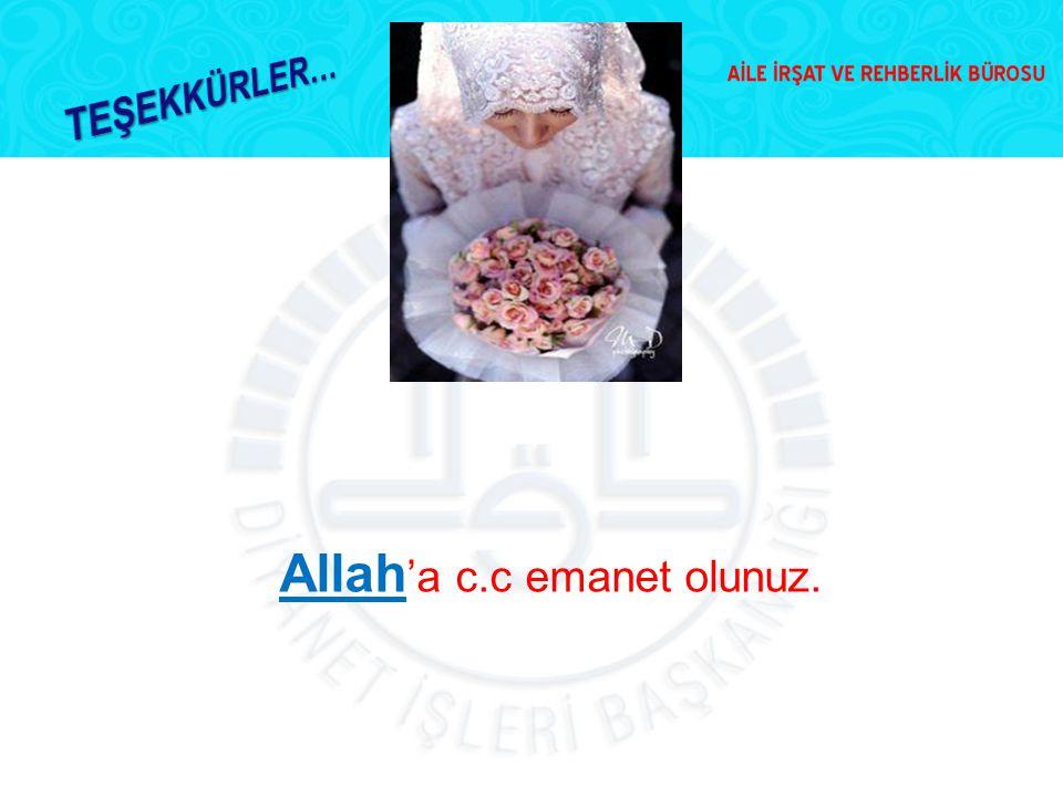Allah 'a c.c emanet olunuz.