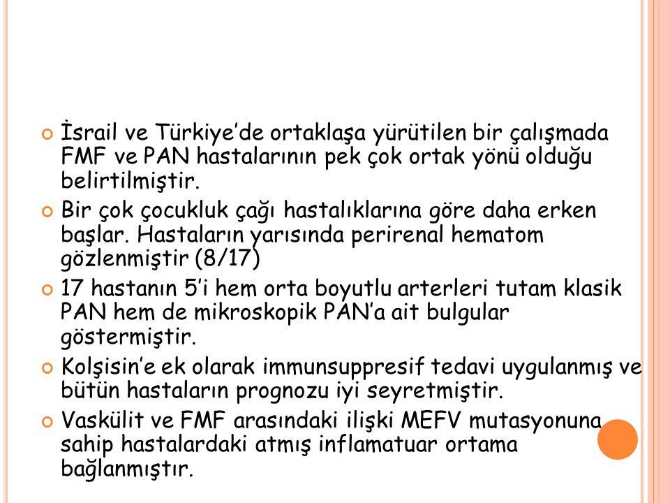 İsrail ve Türkiye'de ortaklaşa yürütilen bir çalışmada FMF ve PAN hastalarının pek çok ortak yönü olduğu belirtilmiştir.
