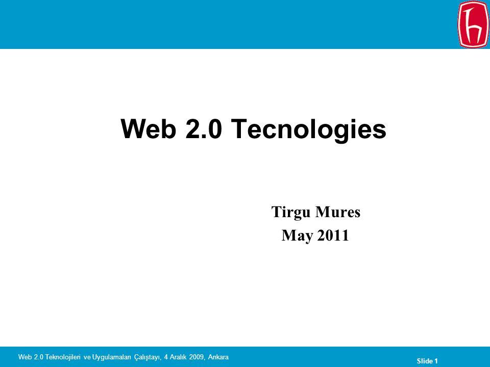 Slide 12 Web 2.0 Teknolojileri ve Uygulamaları Çalıştayı, 4 Aralık 2009, Ankara Concepts are changing Media is Message...