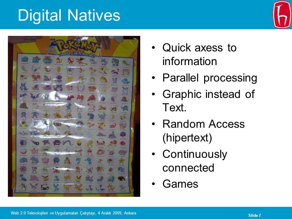 Slide 8 Web 2.0 Teknolojileri ve Uygulamaları Çalıştayı, 4 Aralık 2009, Ankara Digital Immigrants
