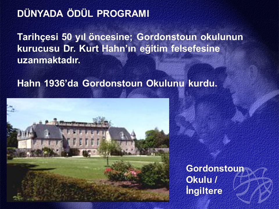 DÜNYADA ÖDÜL PROGRAMI Tarihçesi 50 yıl öncesine; Gordonstoun okulunun kurucusu Dr.