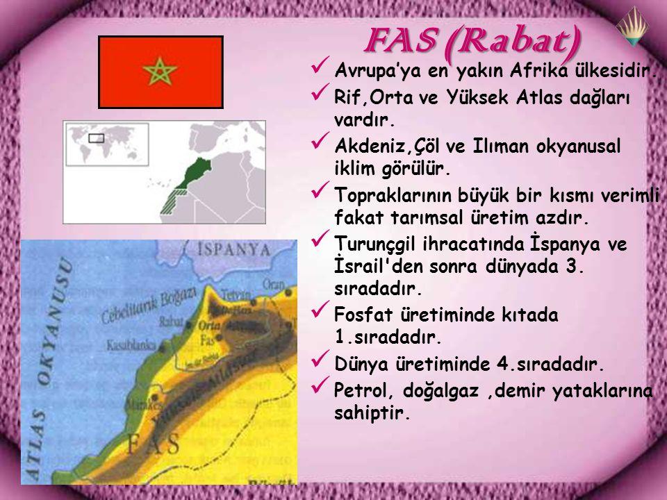 FAS (Rabat) FAS (Rabat) Avrupa'ya en yakın Afrika ülkesidir.