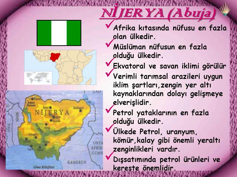 N İ JERYA (Abuja) N İ JERYA (Abuja) Afrika kıtasında nüfusu en fazla olan ülkedir.