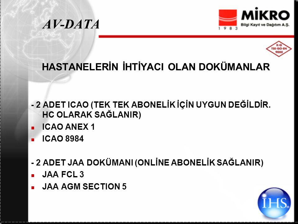 AV-DATA HASTANELERİN İHTİYACI OLAN DOKÜMANLAR - 2 ADET ICAO (TEK TEK ABONELİK İÇİN UYGUN DEĞİLDİR.