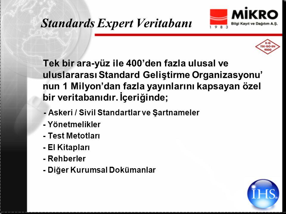 Standards Expert Veritabanı Tek bir ara-yüz ile 400'den fazla ulusal ve uluslararası Standard Geliştirme Organizasyonu' nun 1 Milyon'dan fazla yayınlarını kapsayan özel bir veritabanıdır.