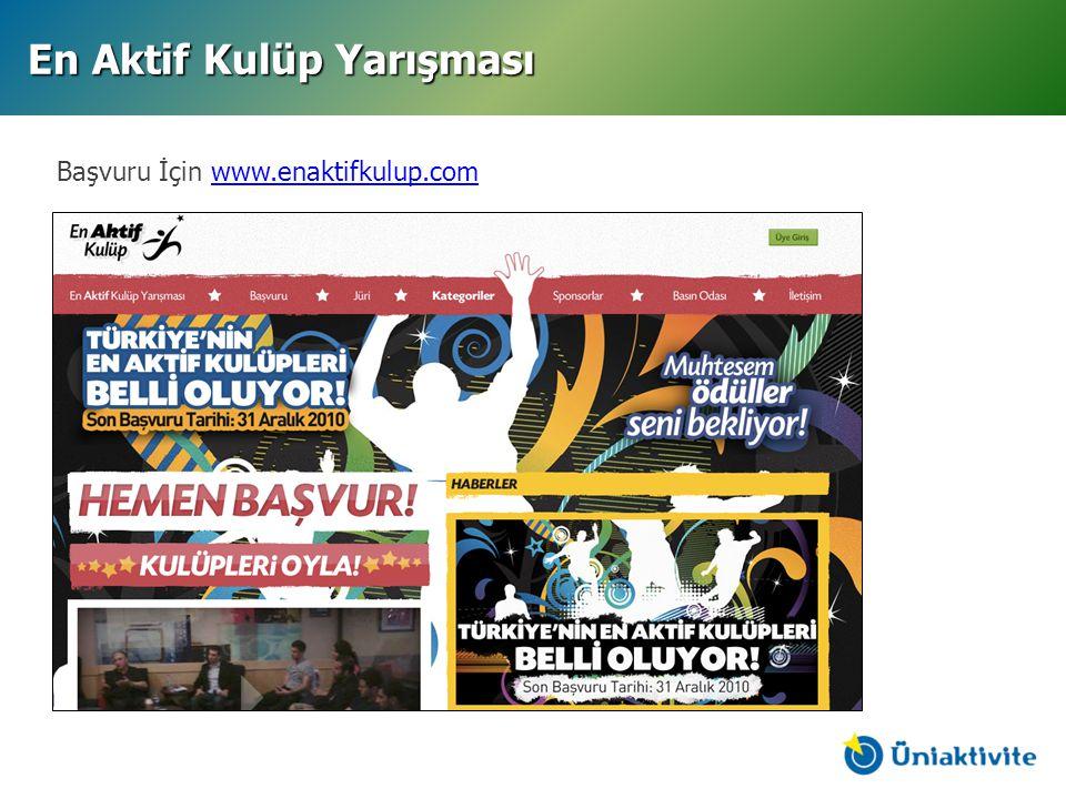 Başvuru İçin www.enaktifkulup.comwww.enaktifkulup.com En Aktif Kulüp Yarışması
