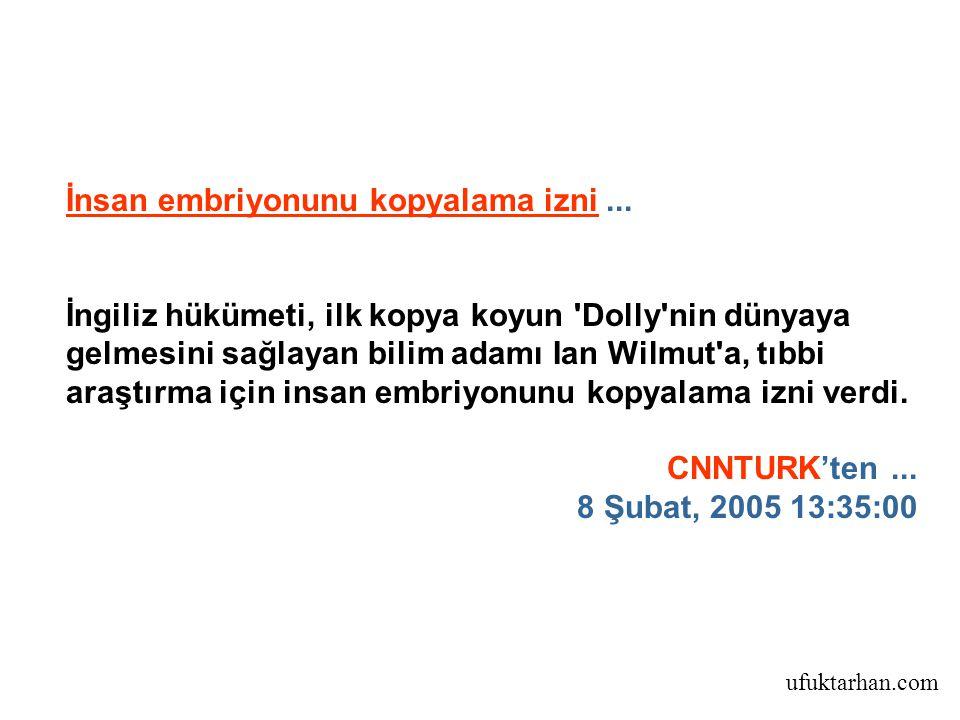 ufuktarhan.com İnsan embriyonunu kopyalama izni...