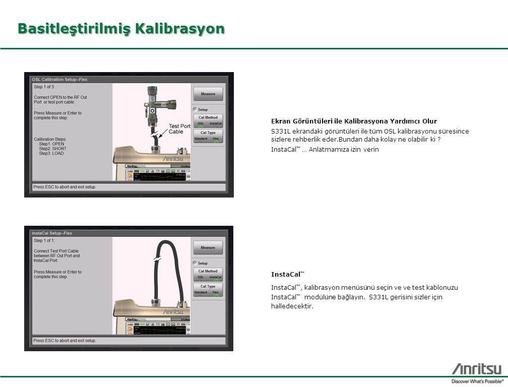 Basitleştirilmiş Kalibrasyon InstaCal ™ InstaCal ™, kalibrasyon menüsünü seçin ve ve test kablonuzu InstaCal ™ modülüne bağlayın. S331L gerisini sizle