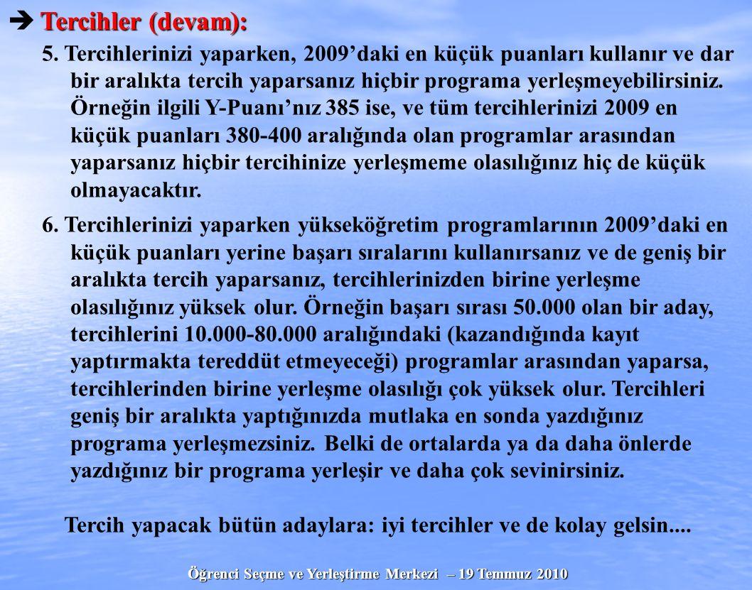Öğrenci Seçme ve Yerleştirme Merkezi – 19 Temmuz 2010  Tercihler (devam): 5.