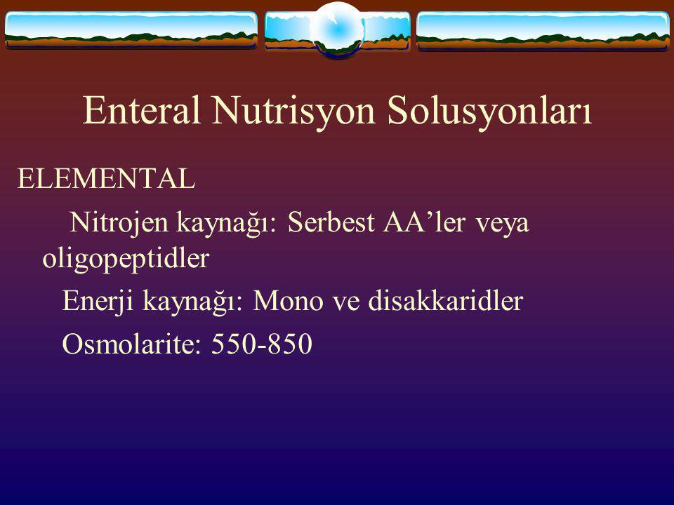 Enteral Nutrisyon Solusyonları POLİMERİK Nitrojen kaynağı: Kompoze protein molekülleri Enerji kaynağı: %65 nişasta+%35 MCT/LCT Nonprotein enerji/ nitr