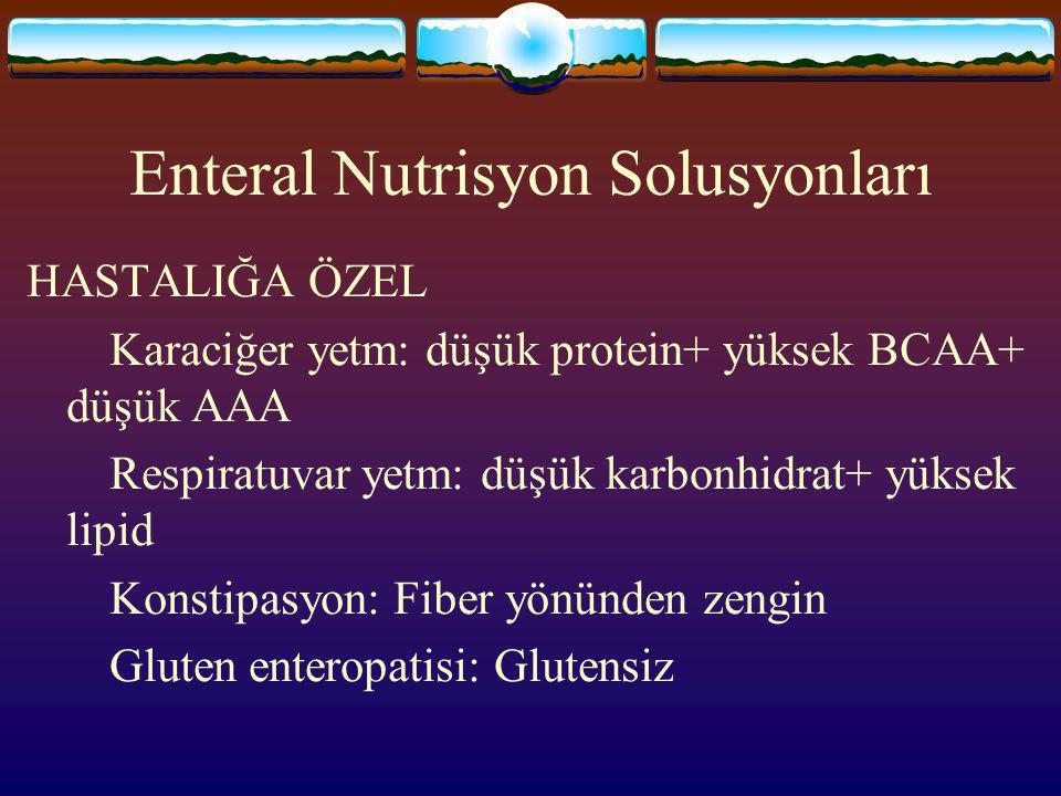 Enteral Nutrisyon Solusyonları ELEMENTAL Nitrojen kaynağı: Serbest AA'ler veya oligopeptidler Enerji kaynağı: Mono ve disakkaridler Osmolarite: 550-85