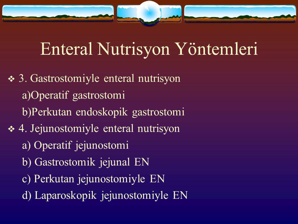 Enteral Nutrisyon Yöntemleri  1. Oral enteral nutrisyon a)Zenginleştirilmiş normal gıda b) Likidleştirilmiş normal gıda c)Tatlandırılmış elemental di