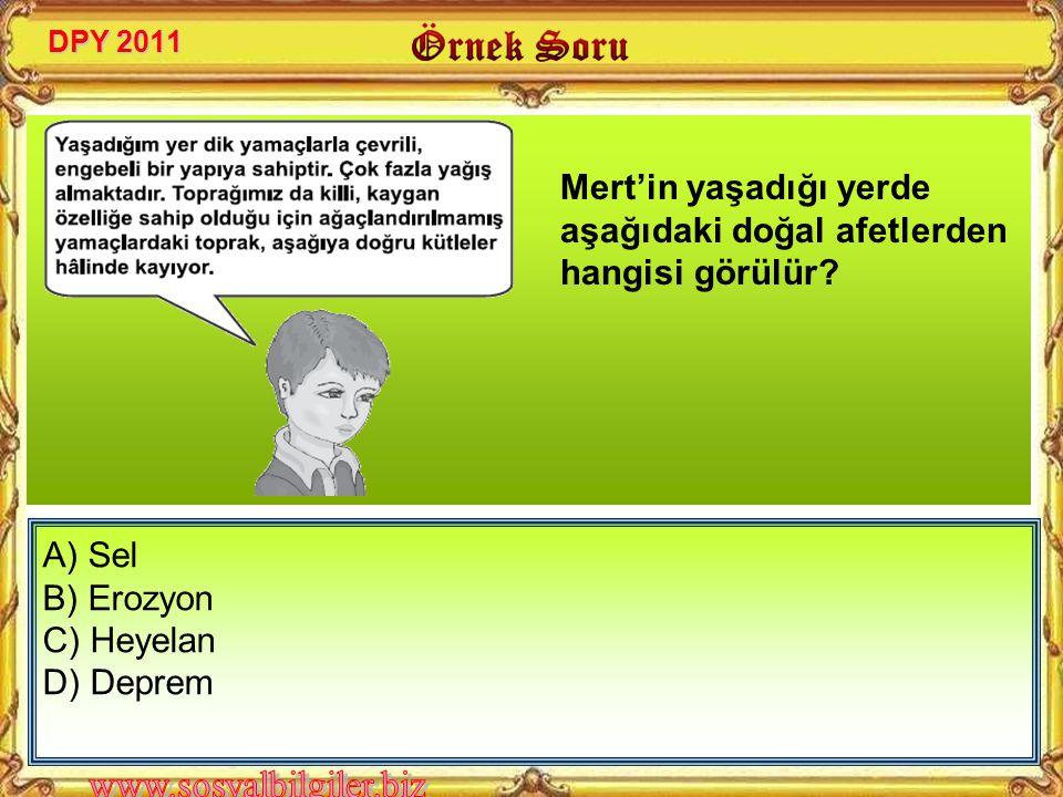 A) Deprem B) Heyelan C) Çığ D) Sel Baskını 17 Ağustos 1999'da Marmara Bölgesi'nde meydana gelen, çok sayıda can ve mal kaybına neden olan doğal afet aşağıdakilerden hangisidir.