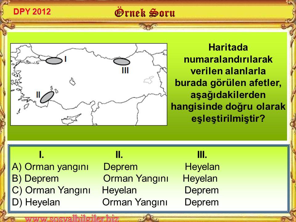 A) Heyelan B) Deprem C) Sel D) Yangın Aşağıdaki afetlerden hangisi oluşum nedeni açısından diğerlerinden farklıdır? DPY 2011