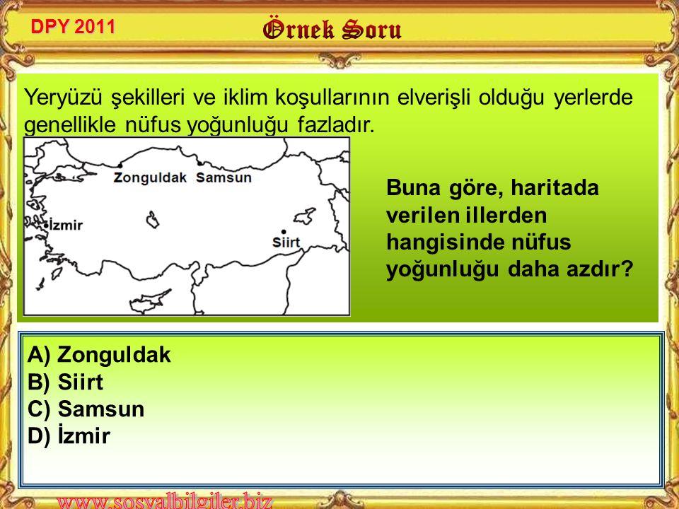 A) Zengin bitki örtüsünün B) Yoğun sanayi kuruluşlarının, C) Uygun iklim Şartlarının D) Gelişmiş ulaşım sistemlerinin İstanbul, ülkemizde nüfusun en s