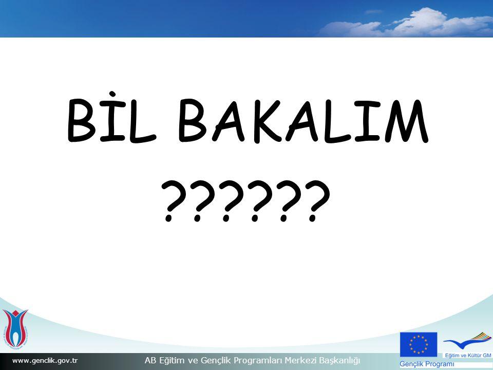 www.genclik.gov.tr AB Eğitim ve Gençlik Programları Merkezi Başkanlığı BİL BAKALIM