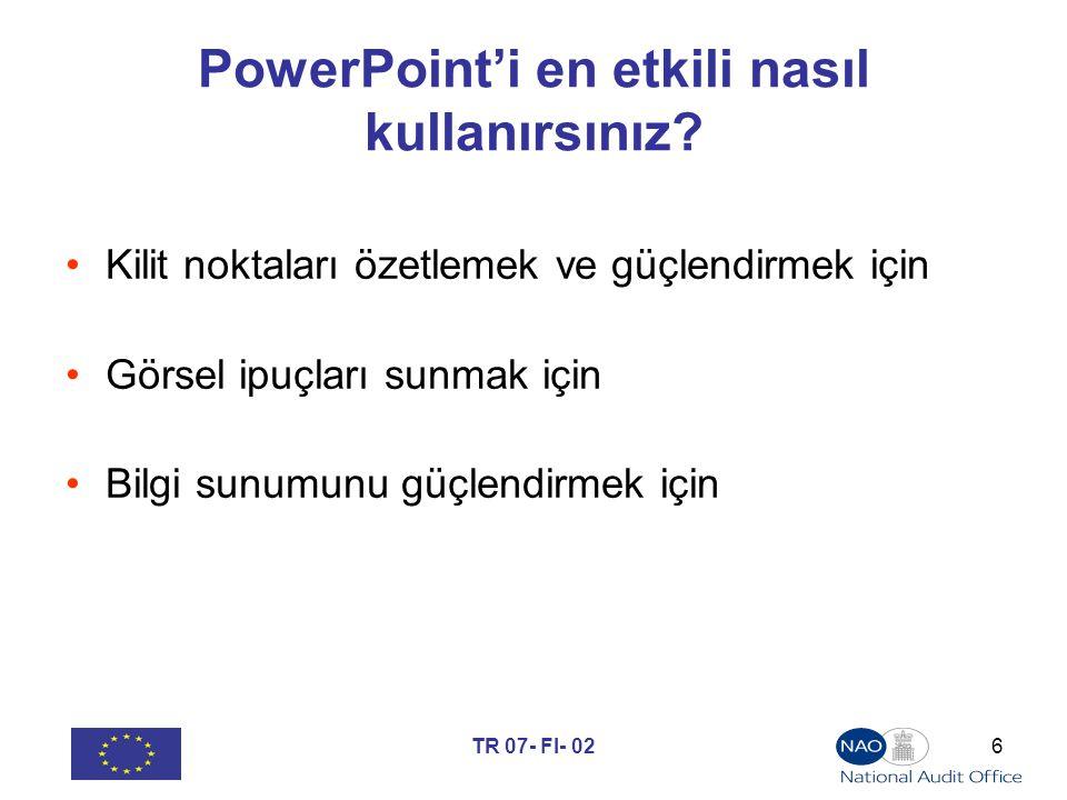 TR 07- FI- 026 PowerPoint'i en etkili nasıl kullanırsınız.