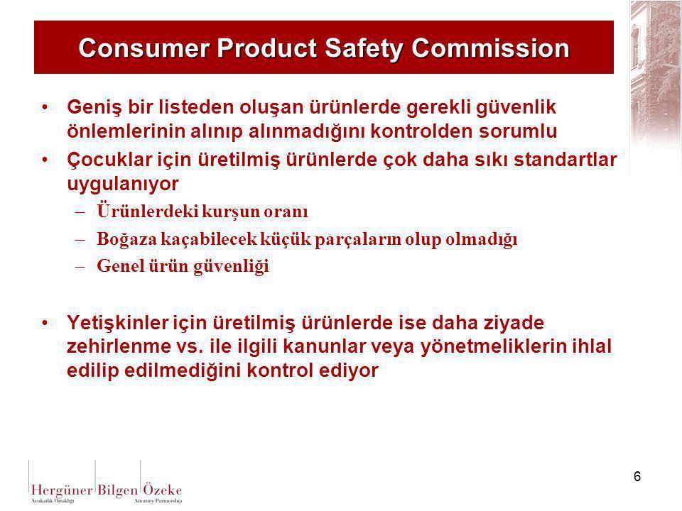 6 Consumer Product Safety Commission Geniş bir listeden oluşan ürünlerde gerekli güvenlik önlemlerinin alınıp alınmadığını kontrolden sorumlu Çocuklar