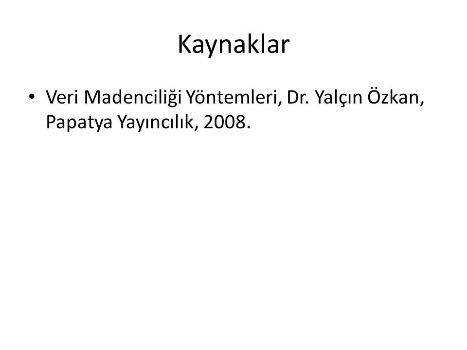 Kaynaklar Veri Madenciliği Yöntemleri, Dr. Yalçın Özkan, Papatya Yayıncılık, 2008.