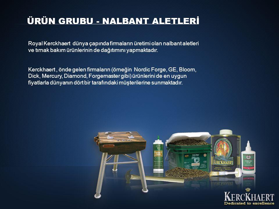 Royal Kerckhaert dünya çapında firmaların üretimi olan nalbant aletleri ve tırnak bakım ürünlerinin de dağıtımını yapmaktadır. Kerckhaert, önde gelen