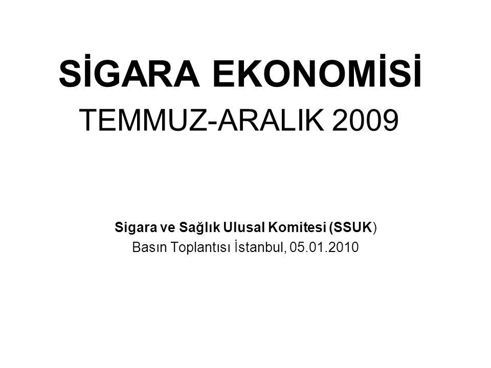 SİGARA EKONOMİSİ TEMMUZ-ARALIK 2009 Sigara ve Sağlık Ulusal Komitesi (SSUK) Basın Toplantısı İstanbul, 05.01.2010