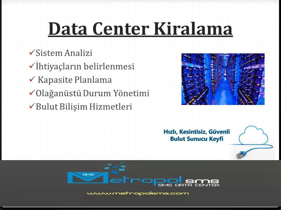 Data Center Kiralama Sistem Analizi İhtiyaçların belirlenmesi Kapasite Planlama Olağanüstü Durum Yönetimi Bulut Bilişim Hizmetleri