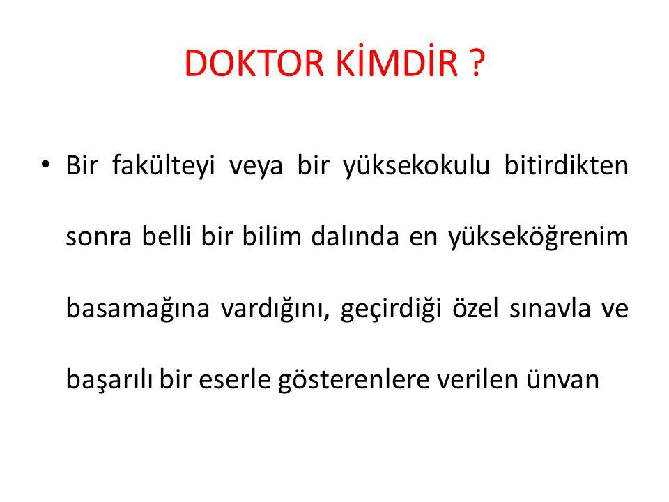 DOKTOR KİMDİR .