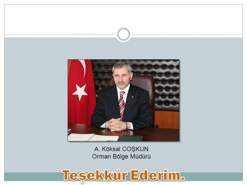 A. Köksal COŞKUN Orman Bölge Müdürü