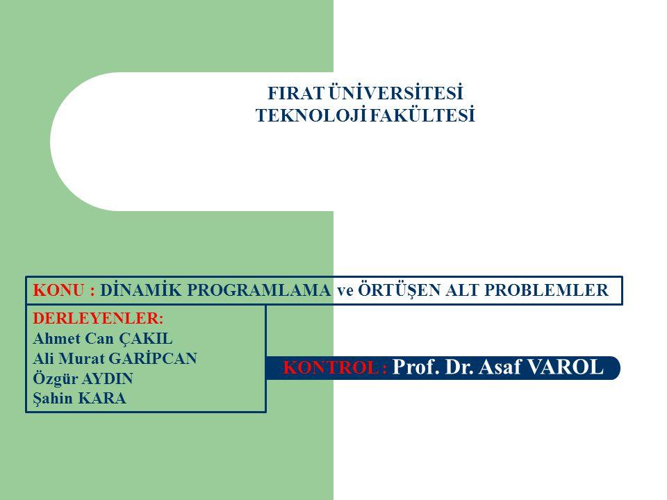 FIRAT ÜNİVERSİTESİ TEKNOLOJİ FAKÜLTESİ DERLEYENLER: Ahmet Can ÇAKIL Ali Murat GARİPCAN Özgür AYDIN Şahin KARA KONTROL : Prof. Dr. Asaf VAROL KONU : Dİ