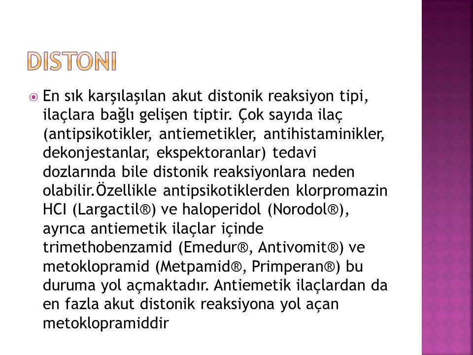  En sık karşılaşılan akut distonik reaksiyon tipi, ilaçlara bağlı gelişen tiptir.