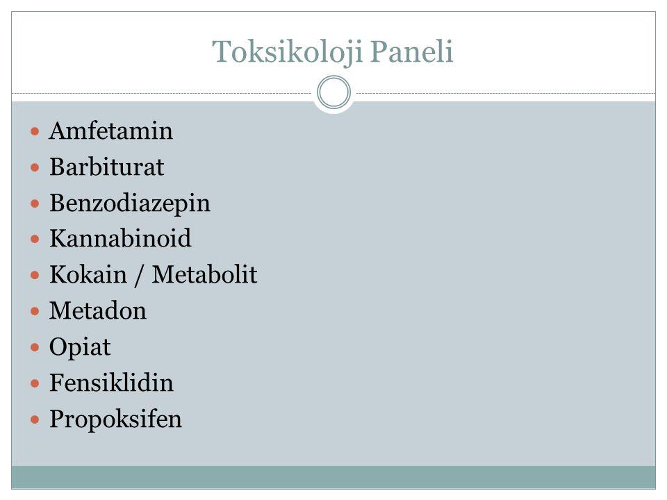 Toksikoloji Paneli Amfetamin Barbiturat Benzodiazepin Kannabinoid Kokain / Metabolit Metadon Opiat Fensiklidin Propoksifen