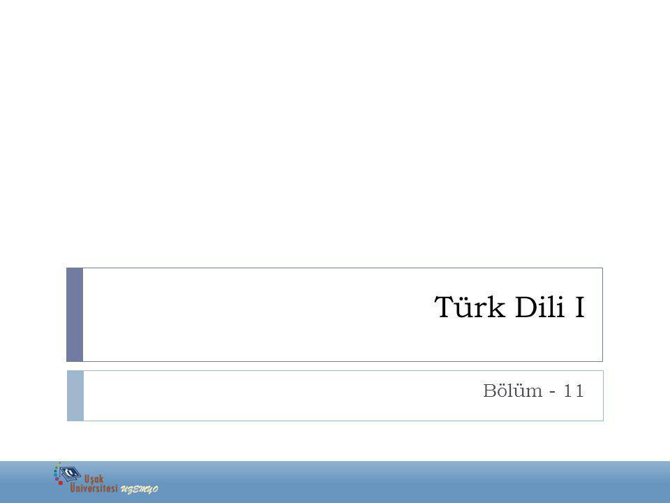 Türk Dili I Bölüm - 11
