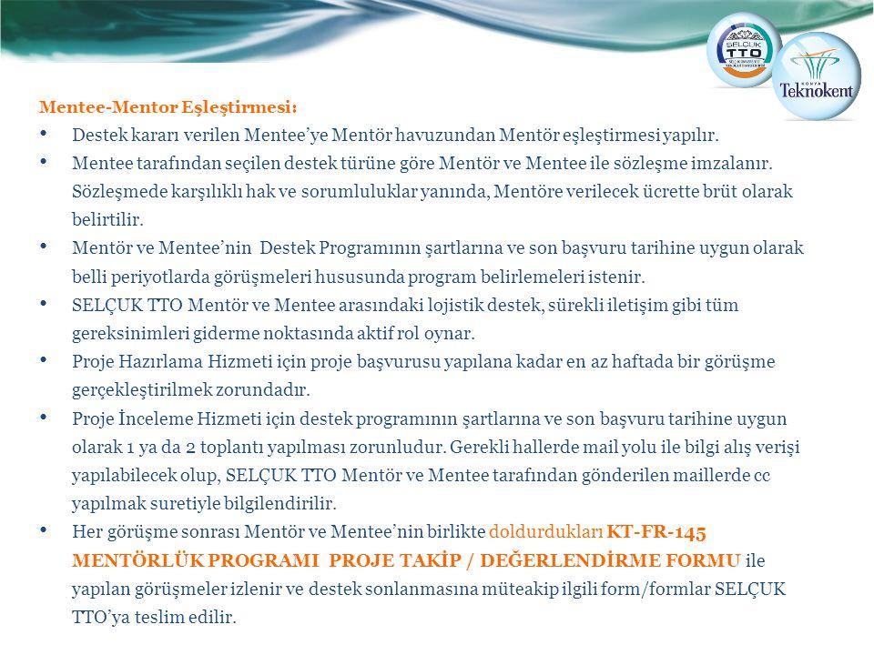 Mentee-Mentor Eşleştirmesi: Destek kararı verilen Mentee'ye Mentör havuzundan Mentör eşleştirmesi yapılır. Mentee tarafından seçilen destek türüne gör
