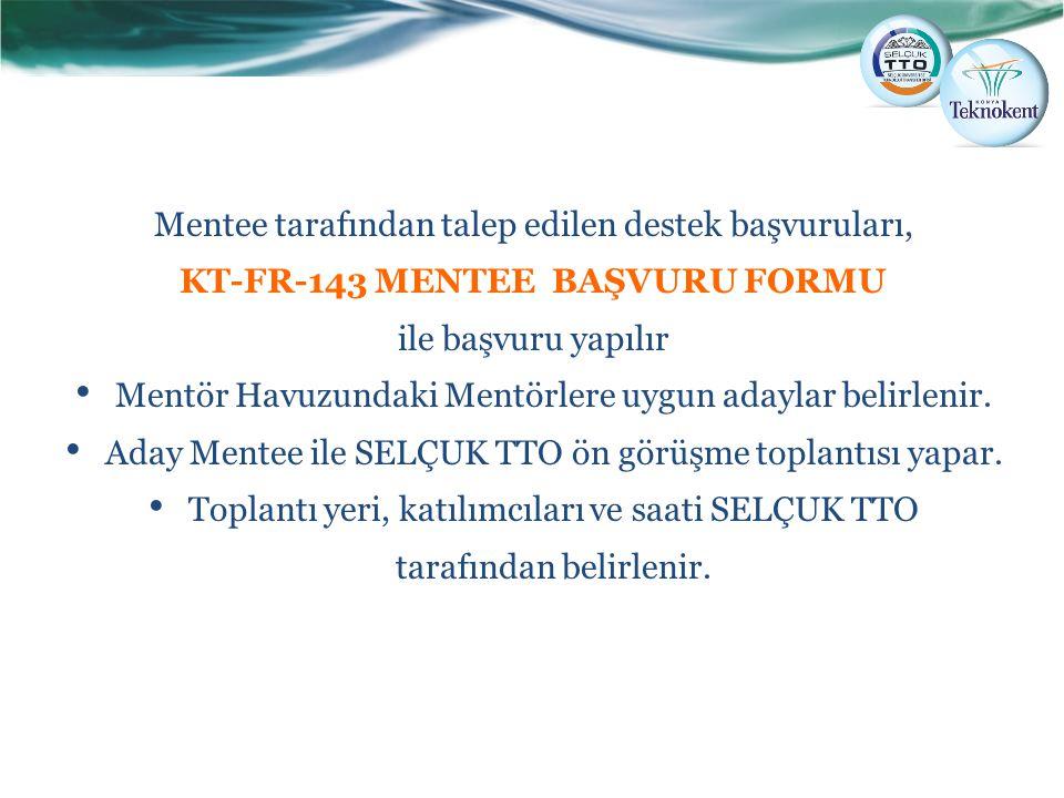 Mentee tarafından talep edilen destek başvuruları, KT-FR-143 MENTEE BAŞVURU FORMU ile başvuru yapılır Mentör Havuzundaki Mentörlere uygun adaylar beli