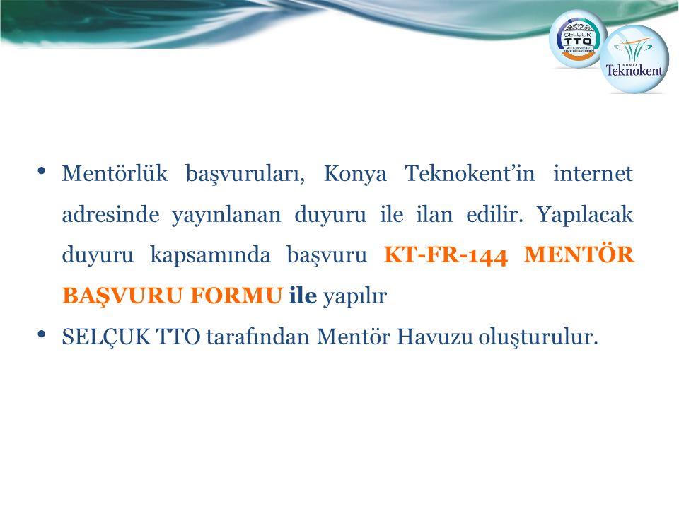 Mentörlük başvuruları, Konya Teknokent'in internet adresinde yayınlanan duyuru ile ilan edilir. Yapılacak duyuru kapsamında başvuru KT-FR-144 MENTÖR B