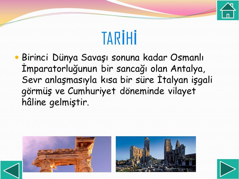 Birinci Dünya Savaşı sonuna kadar Osmanlı İmparatorluğunun bir sancağı olan Antalya, Sevr anlaşmasıyla kısa bir süre İtalyan işgali görmüş ve Cumhuriy