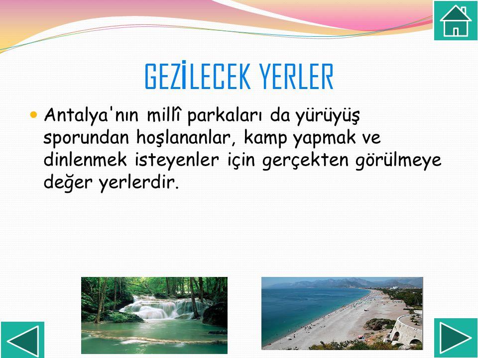 Antalya'nın millî parkaları da yürüyüş sporundan hoşlananlar, kamp yapmak ve dinlenmek isteyenler için gerçekten görülmeye değer yerlerdir.