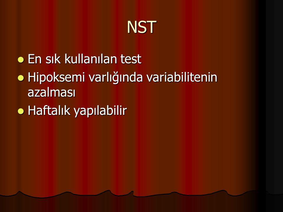 NST En sık kullanılan test En sık kullanılan test Hipoksemi varlığında variabilitenin azalması Hipoksemi varlığında variabilitenin azalması Haftalık y