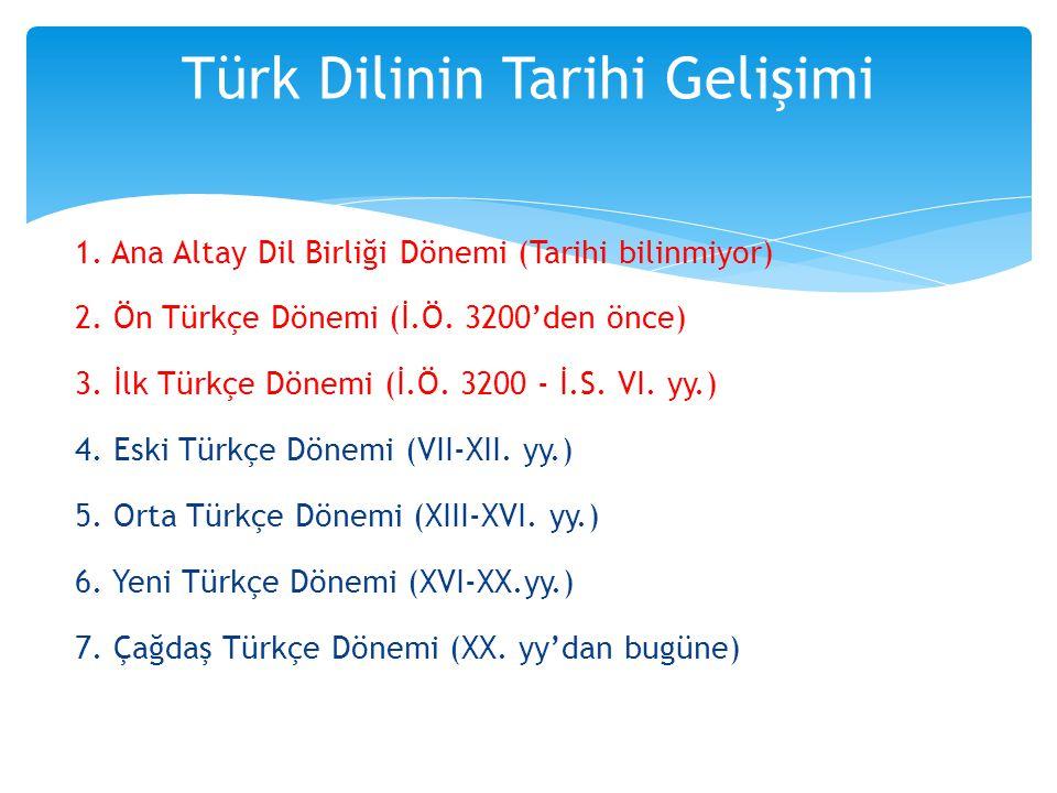 1.Ana Altay Dil Birliği Dönemi (Tarihi bilinmiyor) 2.